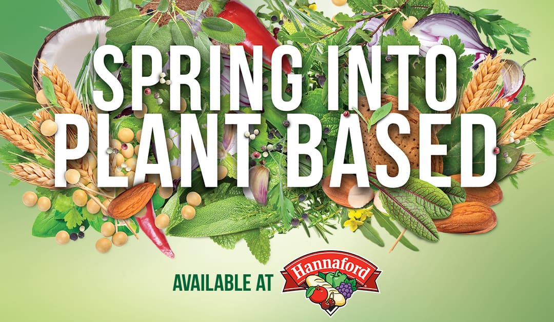 PBFA and Hannaford Launch Spring into Plant Based Campaign
