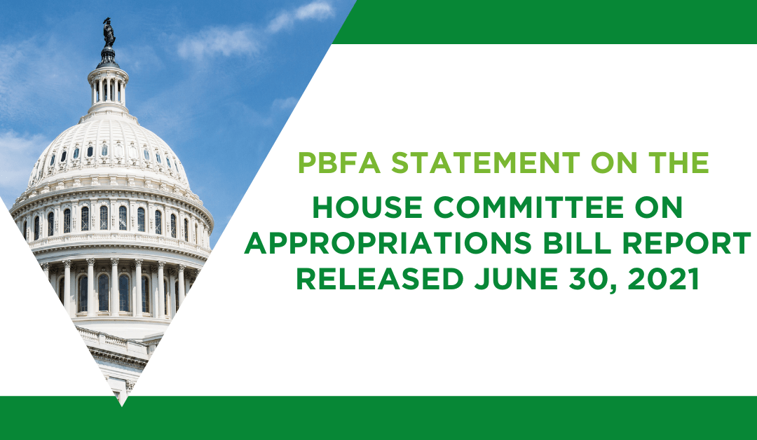 PBFA Statement on House Committee on Appropriations Bill Report Released June 30, 2021