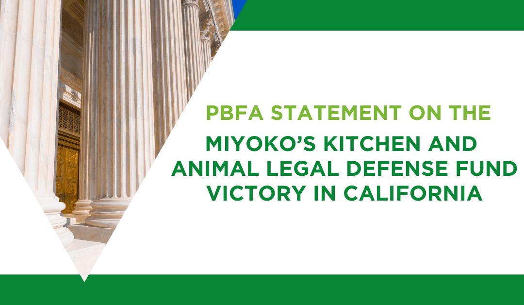 PBFA Statement on Miyoko's Kitchen and the Animal Legal Defense Fund victory in California